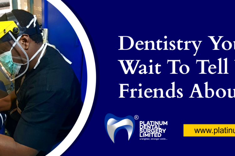 Dentistry you can't wait to tell your friends about Platinum Dental Surgery Banner
