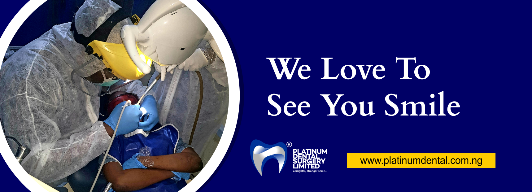 We Love to see You smile Platinum Dental Surgery